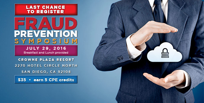 FRAUD PREVENTION SYMPOSIUM;  JULY 29, 2016,  Breakfast and Lunch provided; $35 - earn 5 CPE credits