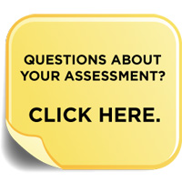 Questions about your assessment?  Click here.
